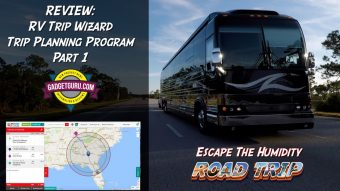 Prevost For Newbies – Part 12: Planning A Road Trip – Testing RV Trip Wizard Review – Part 1